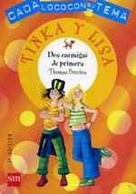 TINKA Y LISA, DOS ENEMIGAS DE PRIMERA